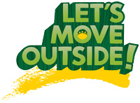 Lets Move Outside!